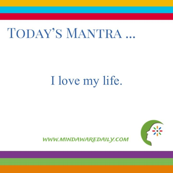 Today's #Mantra. . . I love my life.  #affirmation #trainyourbrain Would you like a different daily mantra in your email inbox?  Click here: