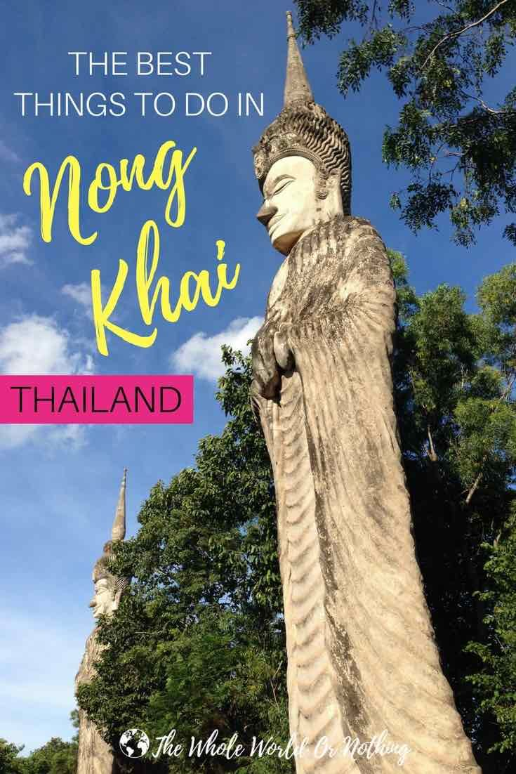 Planning a trip to the best places in Thailand? Here's all the best things to do in Nong Khai for your South East Asia backpacking | #thailand #bestofthailand #southeastasia #thailandtips #seasia #thailandtravel #visitthailand #nongkhai #southeastasia #bestofasia #eastthailand #backpacking #thailanditinerary