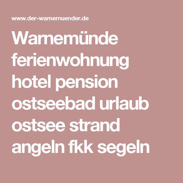 Warnemünde ferienwohnung hotel pension ostseebad urlaub ostsee strand angeln fkk segeln
