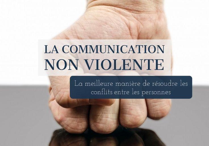 6 étapes pour résoudre efficacement les conflits entre personnes grâce à la communication non violente (en couple, en famille, au travail, en classe...)
