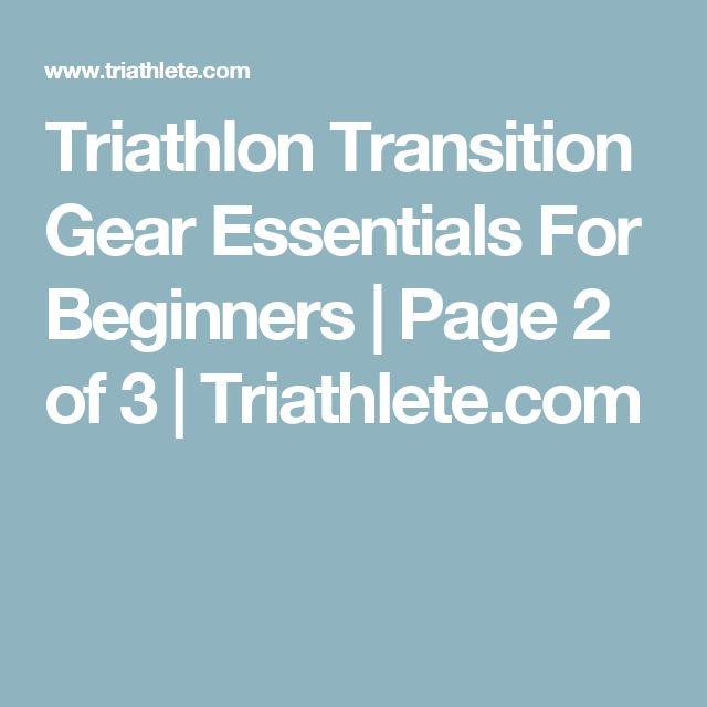 Triathlon Transition Gear Essentials For Beginners | Page 2 of 3 | Triathlete.com
