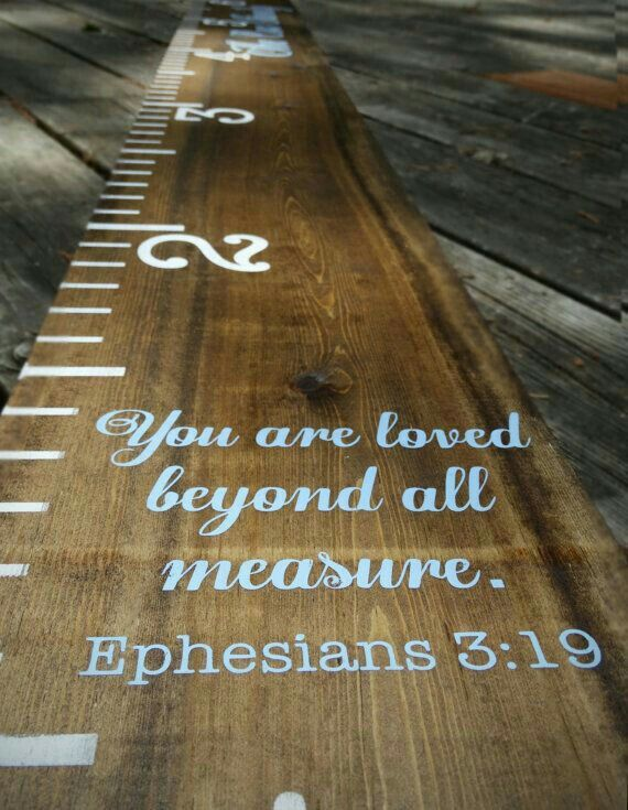 You are loved beyond all measure ephesians 3:19 growth chart