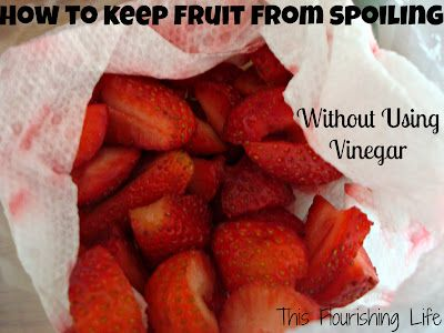 how to keep fruit from spoiling without using vinegar: Food Recipes, Fruit, Spoiled, Flourish Life, Products Requir, Kitchens Food, Vinegar Products, Paper Towels, Food Drinks