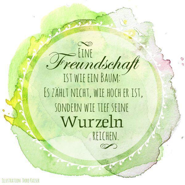 """""""Freundschaft ist wie ein Baum! Es kommt nicht drauf an wie hoch er ist, sondern wie tief die Wurzeln sind!"""" Illustration: Doro Kaiser #Zitat #Freundschaft #Worte"""