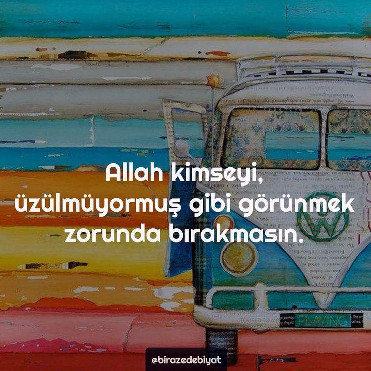 Allah kimseyi üzülmüyormuş gibi görünmek zorunda bırakmasın. #sözler #