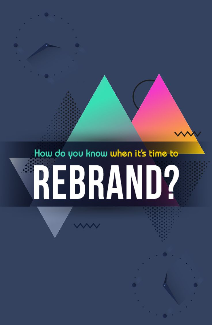 7 reasons why companies rebrand and when you should consider a rebranding strategy