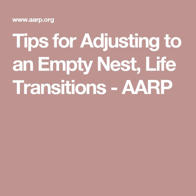 Tips for Adjusting to an Empty Nest, Life Transitions - AARP