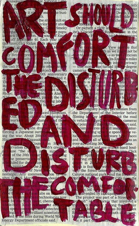 Art should comfort the disturbed and disturb the comfortable - cesar a. cruz