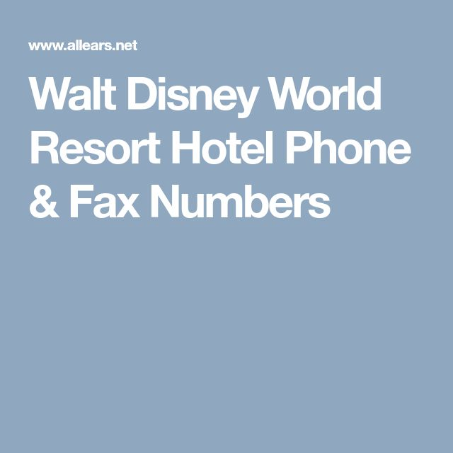 Walt Disney World Resort Hotel Phone & Fax Numbers
