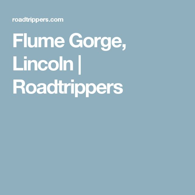 Flume Gorge, Lincoln   Roadtrippers