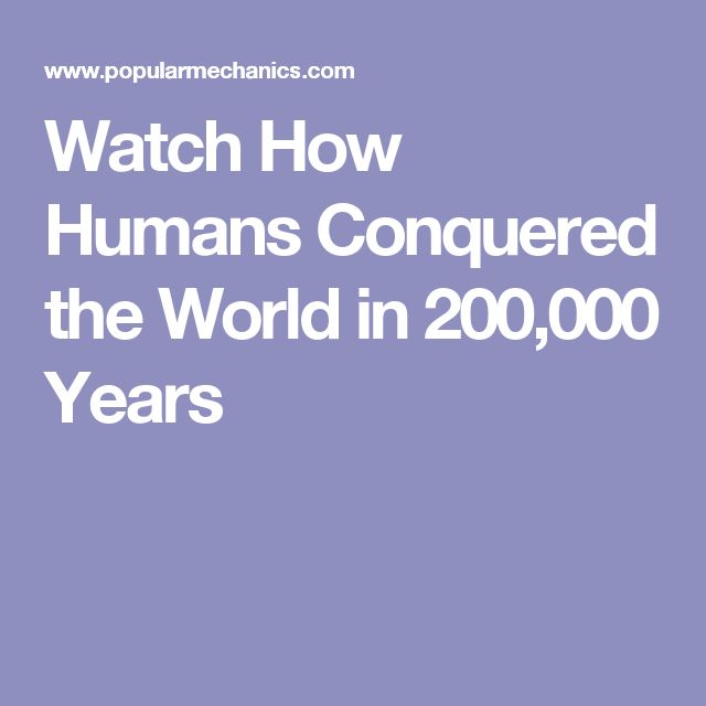 Watch How Humans Conquered the World in 200,000 Years