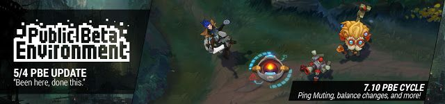cool 5/4 PBE Update: Ping Muting, balance changes, and more!