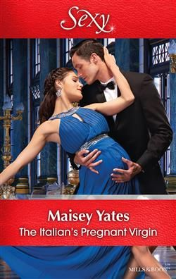 Mills & Boon™: The Italian's Pregnant Virgin by Maisey Yates
