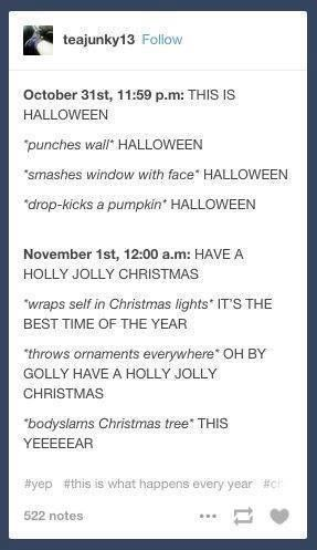 "I ONLY NOTICED THAT AFTER HALLOWEEN EVERYONE IS JUST LIKE ""ITS BASICALLY CHRISTMAS SO NOW IN 5 DAYS ITS 2017"""