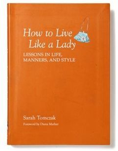 Anthropologie How to Live Like a Lady: Lessons in Life, Manners, and Style #anthrofave