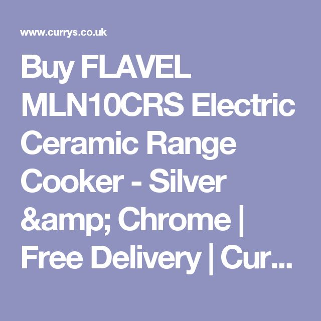 Buy FLAVEL  MLN10CRS Electric Ceramic Range Cooker - Silver & Chrome | Free Delivery | Currys