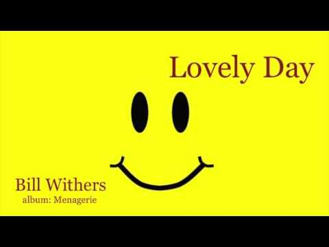 Lovely Day - Bill Withers with lyrics - YouTube