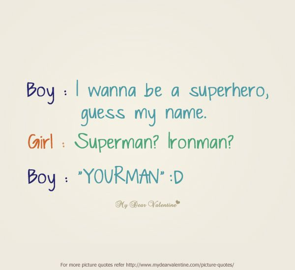 Love Quotes Boys: Sweet #Love #Quotes Boy. I Wanna Be A Superhero, Guess My