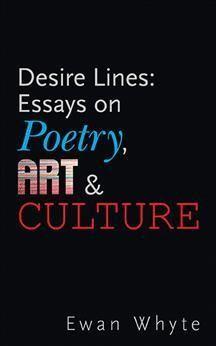 Desire Lines: Essays on Art, Poetry & Culture