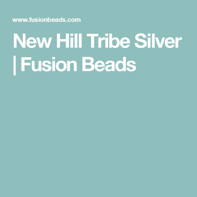 New Hill Tribe Silver | Fusion Beads