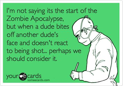 Hilarious.Zombies Apocalypse, Miami Zombies, Begun, Bath Salts, Warning Signs, Thoughts Exactly, Zombie Apocalypse, Zombie Sayings, Agree
