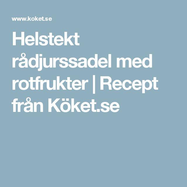 Helstekt rådjurssadel med rotfrukter | Recept från Köket.se