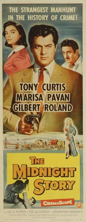 The Midnight Story (1957) Stars: Tony Curtis, Marisa Pavan, Gilbert Roland, Jay C. Flippen, Argentina Brunetti, Ted de Corsia, Kathleen Freeman ~ Director: Joseph Pevney