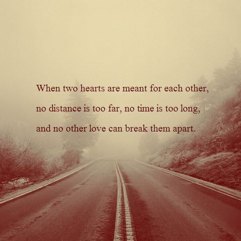 When two hearts are meant for each other, no distance too far, no time is too long, and no other love can break them apart. Photo © Bryan Schutmaat: Meant To Be, Longdistance, Quotes, Two Hearts, Truth, Long Distance, No Time, Distance Relationship