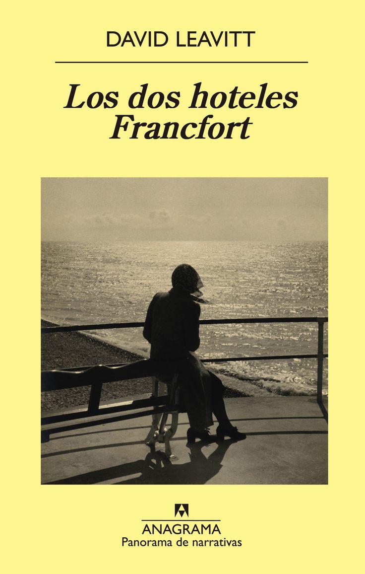 Los dos hoteles Francfort / David Leavitt. Barcelona : Anagrama, 2015