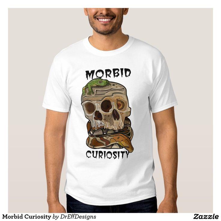 Morbid Curiosity T Shirts