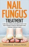 Free Kindle Book    Nail Fungus Treatment: Cure Nail Fungus Naturally With This