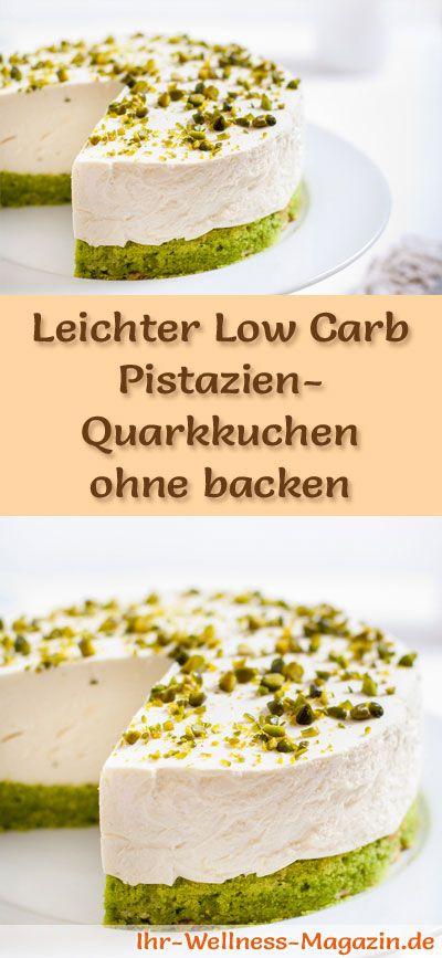 Rezept für einen leichten Low Carb Pistazien-Quarkkuchen: Der kohlenhydratarme Kühlschrankkuchen wird ohne Zucker und Getreidemehl zubereitet. Er ist kalorienreduziert, ...