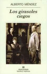Los girasoles ciegos, de Alberto Méndez.
