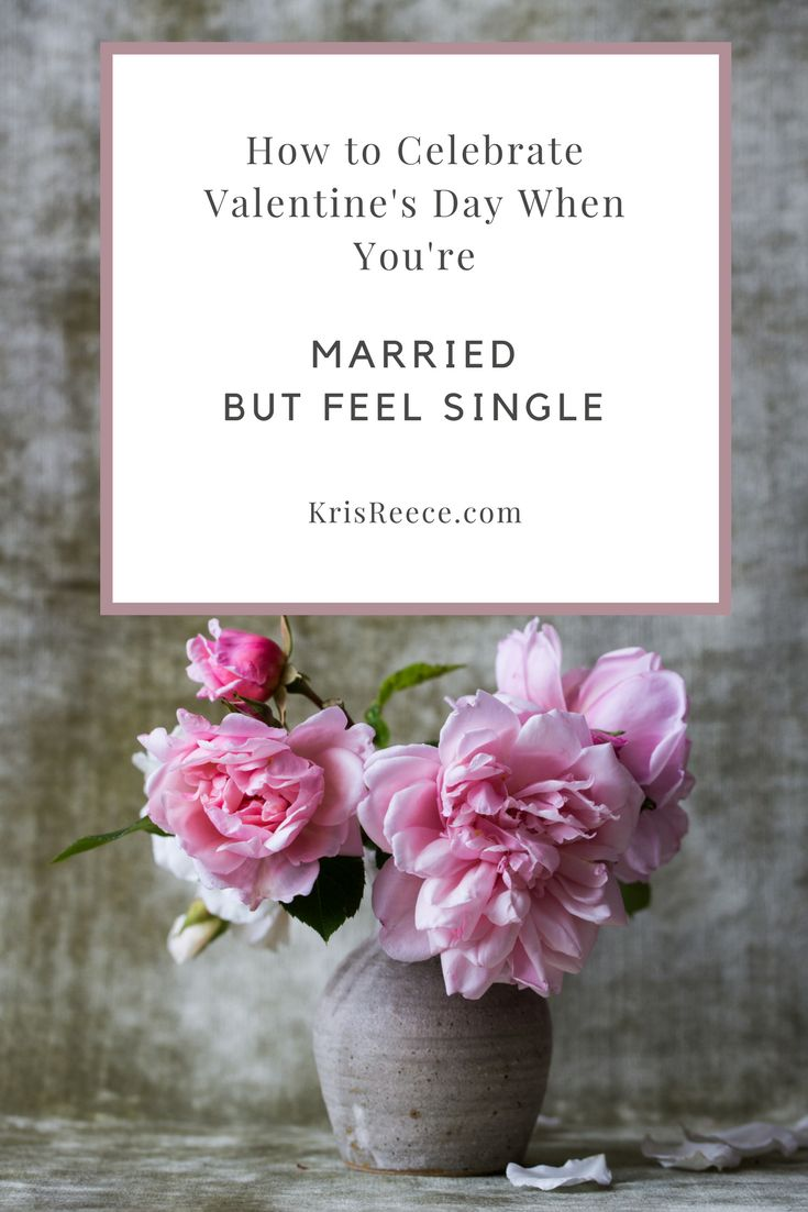 Relationship coach and Christian Counselor Kris Reece shares How to Celebrate Valentines Day when you're married but feel single.