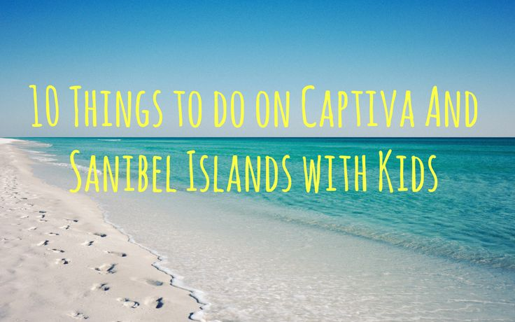☼ Sanibel Island, Florida ☼ — 10 Things To Do on Captiva and Sanibel Islands with Kids (via http://fb.com/pinwoot)