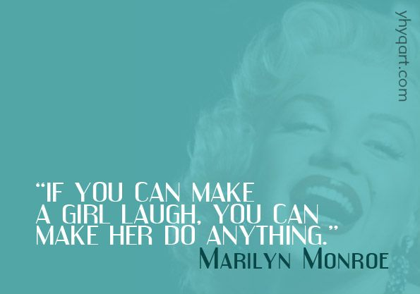 """""""If you can make a girl laugh, you can make her do anything.""""--Marilyn Monroe  TRUTH!! :DMarilyn Monroe Quotes, Fave Quotes, Quotes Laugh"""