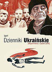 """""""Dzienniki ukraińskie [Wspomnienia z czasów ZSRR]"""" Igort. Komiks dla dorosłych."""