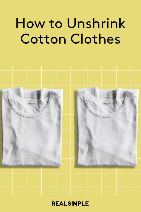 Apparently You Can Un Shrink Cotton Clothes Here S How How To Shrink Clothes Unshrink Clothes Cotton