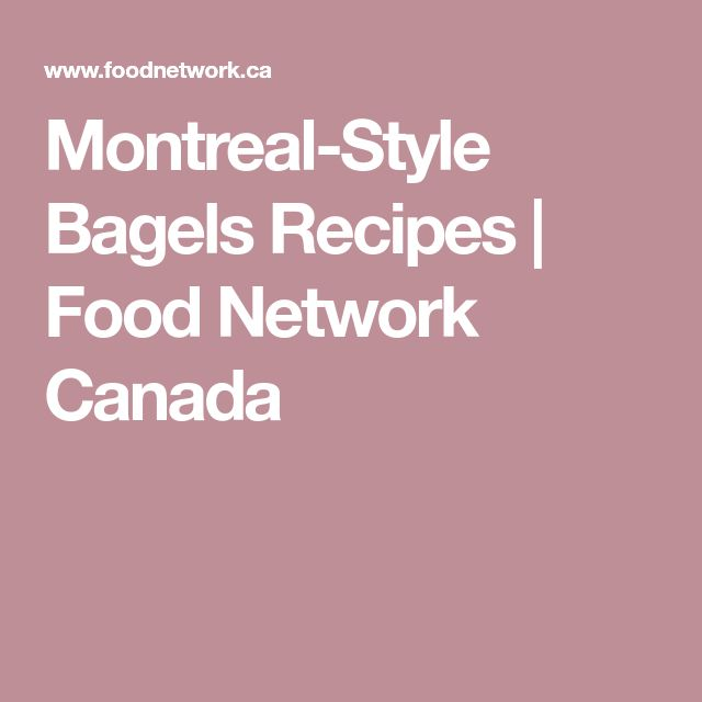 Montreal-Style Bagels Recipes | Food Network Canada
