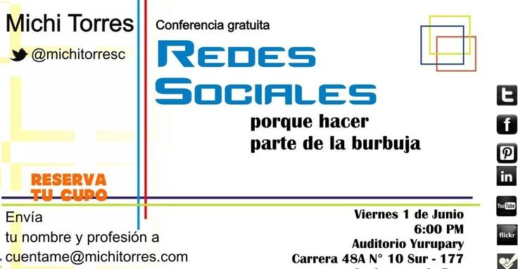 """Holala mundo Pint...   Si vives en Medellín Colombia...   El próximo 1 de junio daré la conferencia: """"Redes Sociales, porque hacer parte de la burbuja""""    Anímate y participa ...."""