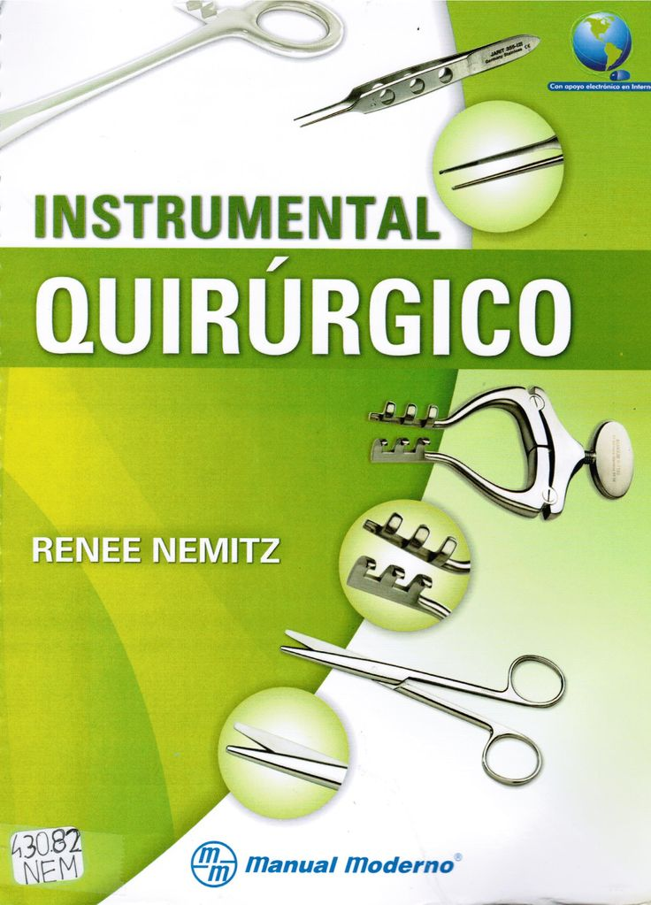 Nemitz R. Instrumental quirúrgico. México: Manual Moderno; 2014. (Ubicación: 430.82 NEM)