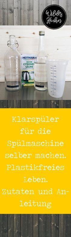Klarspüler für die Spülmaschiene selber machen. Rezept. Schnell und einfach. DIY. Plastikfreies Leben.