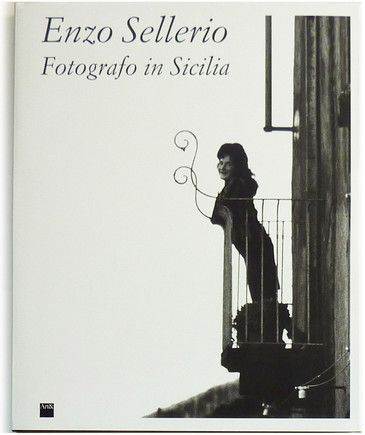Enzo Sellerio – Fotografo in Sicilia. Photo Book