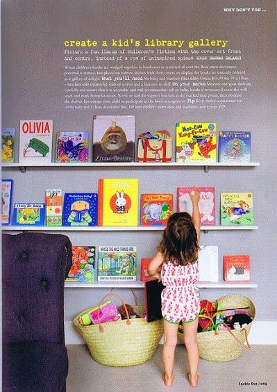 Make books easy to reach and attractive by displaying them cover out! (Tips from Babble.com).