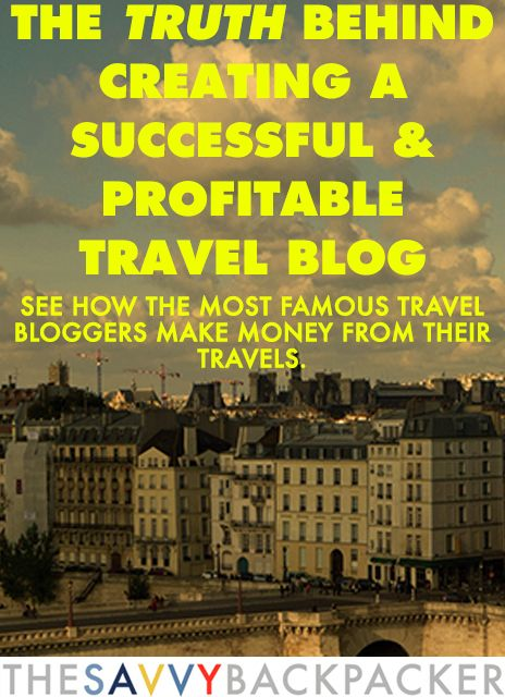How to Create a Successful and Profitable Travel Blog — The secrets the top travel bloggers use to make money from their travels.