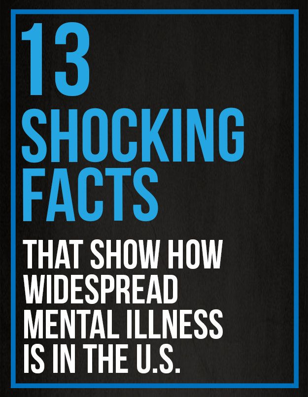 13 Shocking Facts That Show How Widespread Mental Illness Is In The U.S