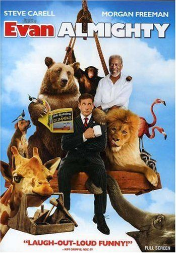 Evan Almighty (comedy film)...when I need to laugh I watch this movie...especially the clips after the credits...so funny.