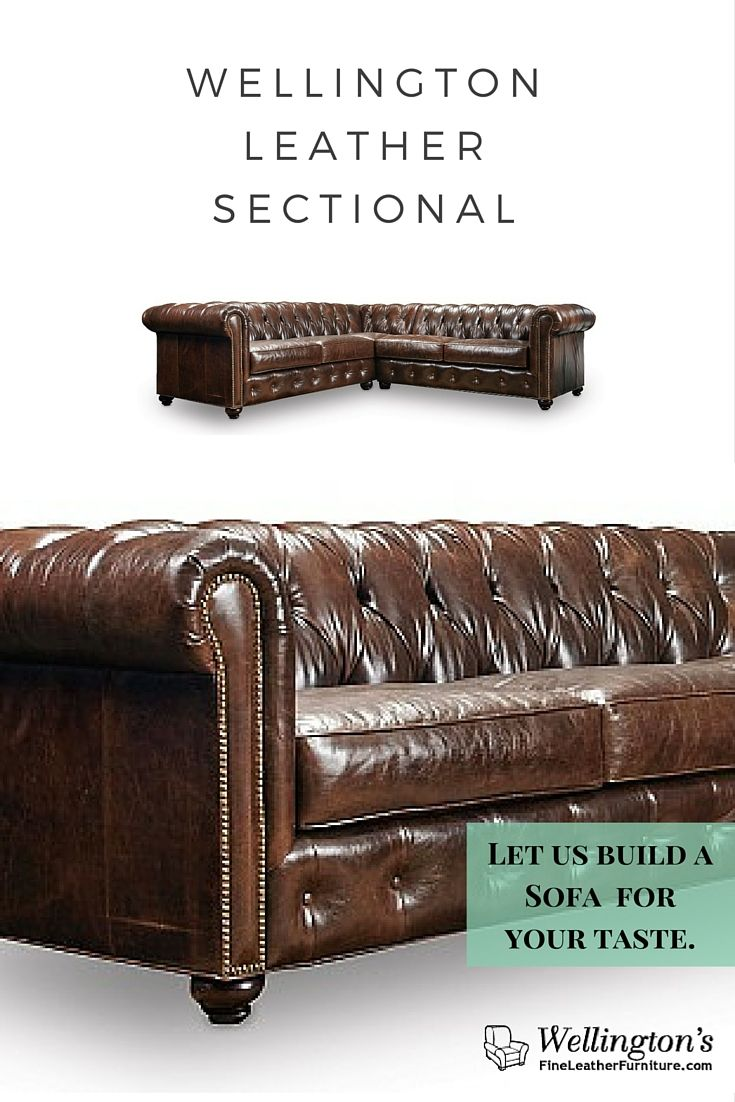 companies wellington leather furniture promote american. See More Http://fineleatherfurniture.com/leather-furniture/sectional-sofas/ Wellington-leather-sectional-detail | Pinterest Leather Sectional, Companies Wellington Furniture Promote American T