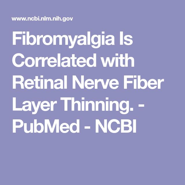Fibromyalgia Is Correlated with Retinal Nerve Fiber Layer Thinning. - PubMed - NCBI