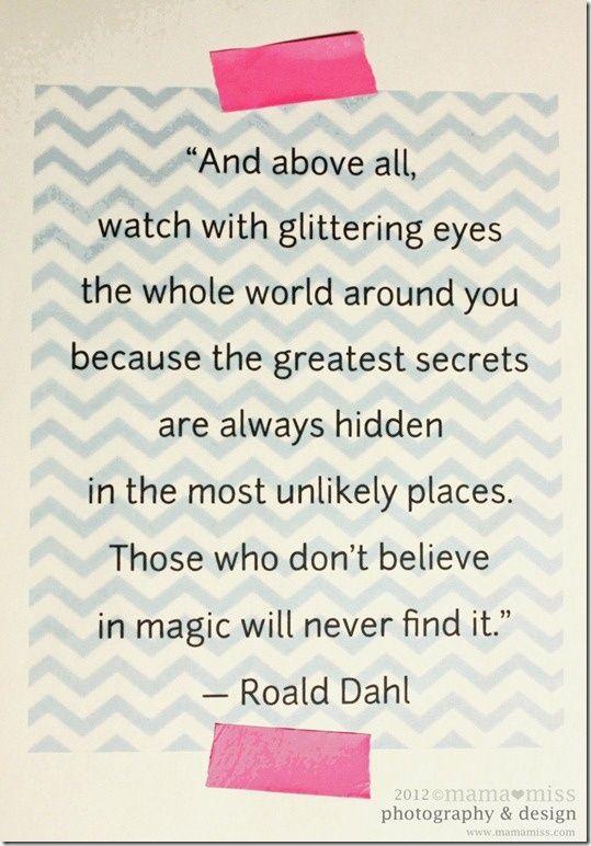 printable quote: Roald Dahl {mama♥miss}